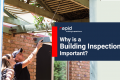 Why Is a Building Inspection Important? What Is It and When Should I Get One?